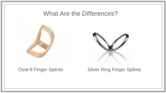 differences between oval-8 finger splints and silve ring splints